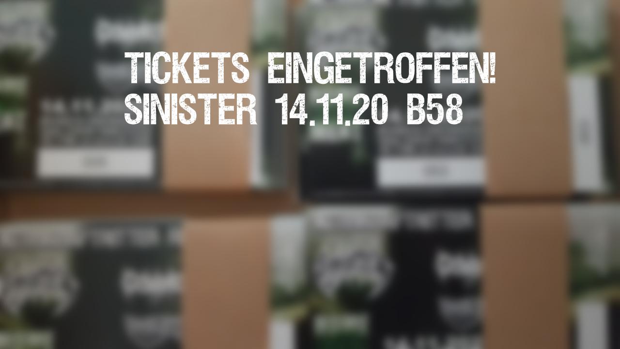 14.11.20 Sinister Tickets sind eingetroffen