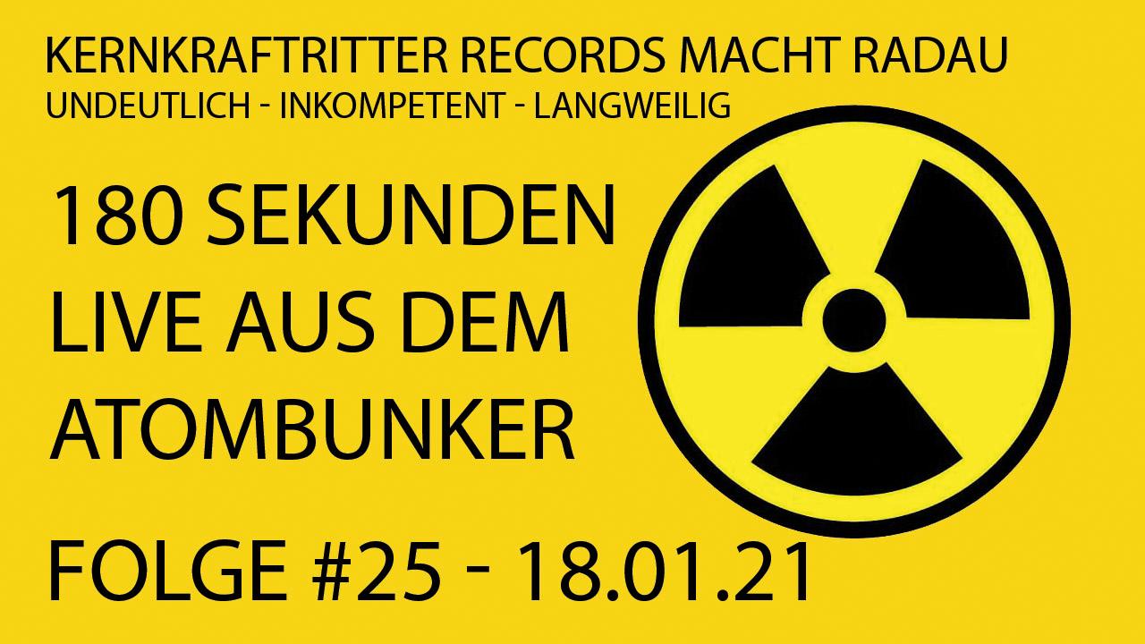 180 Sekunden KKR TV #025 – 18.01.21 live aus dem Atombunker